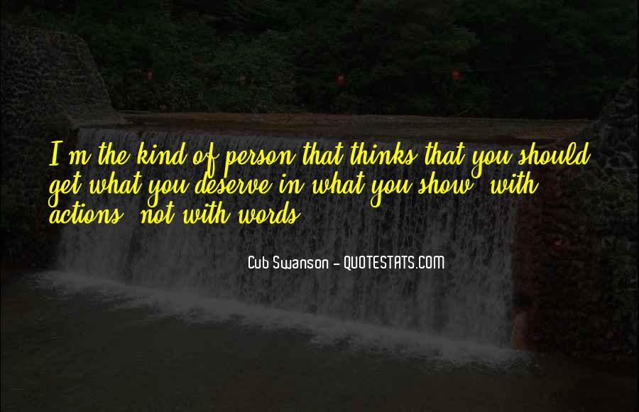 You Get What Deserve Quotes #1005391