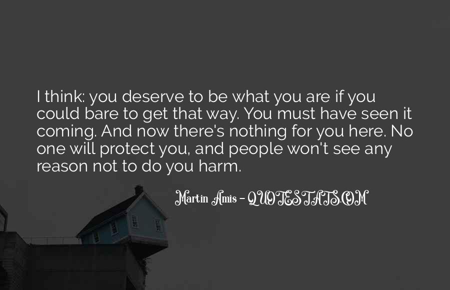 You Get What Deserve Quotes #1006586