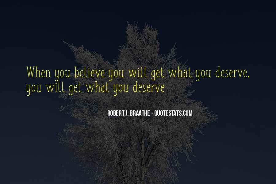You Get What Deserve Quotes #1020191