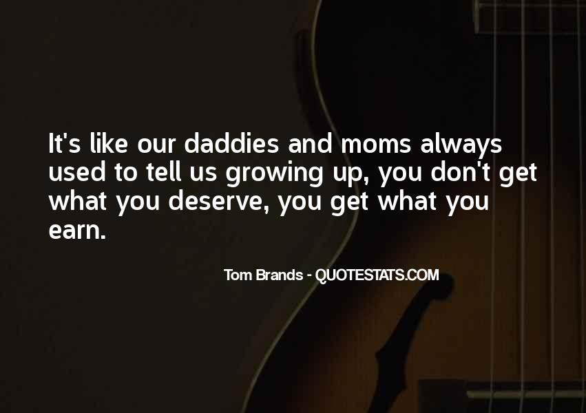 You Get What Deserve Quotes #1098324
