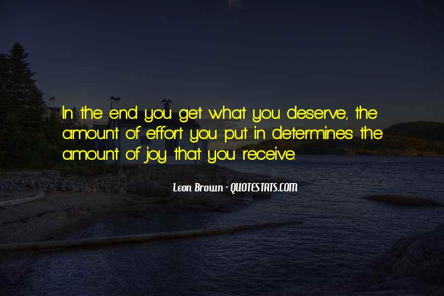You Get What Deserve Quotes #1205321