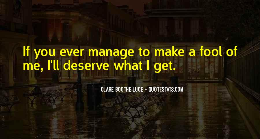 You Get What Deserve Quotes #1437047