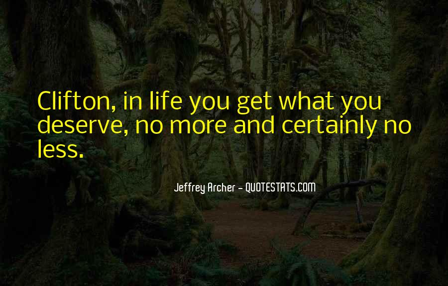 You Get What Deserve Quotes #1512559