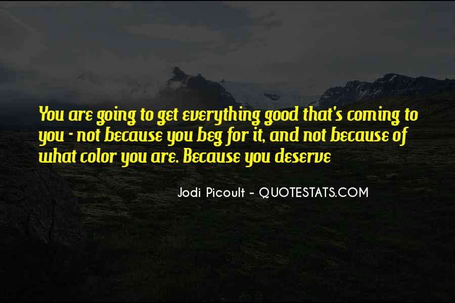 You Get What Deserve Quotes #1570775