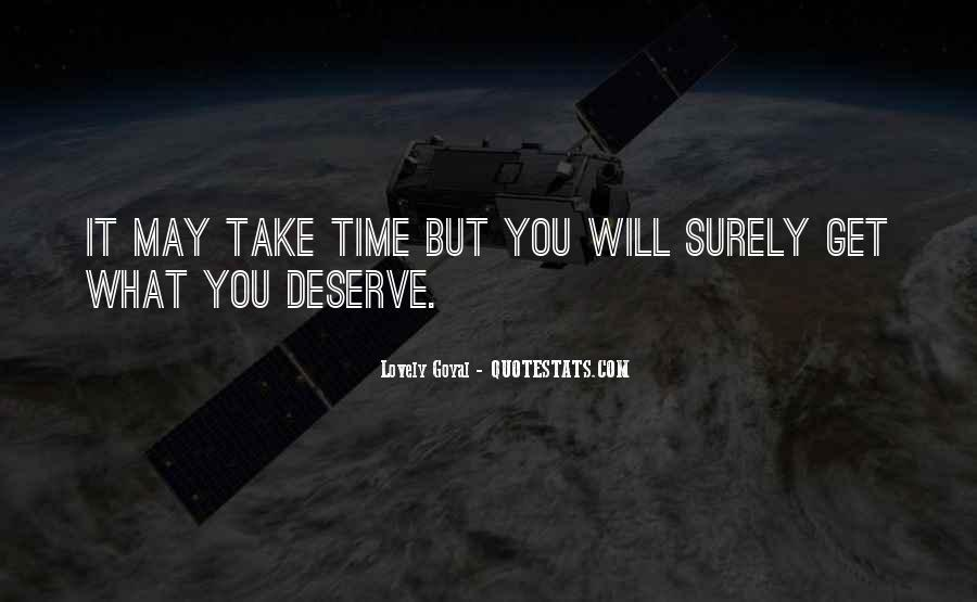 You Get What Deserve Quotes #1814710