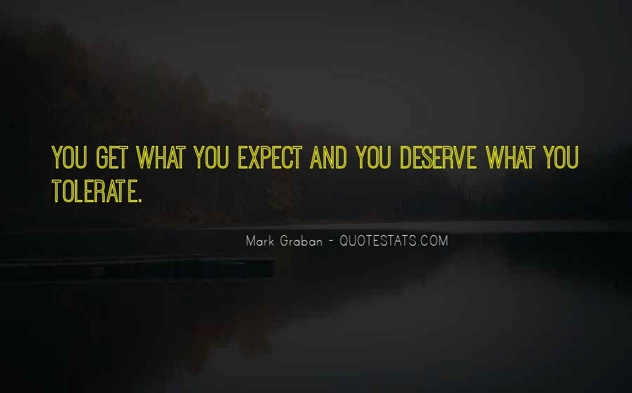 You Get What Deserve Quotes #1840769