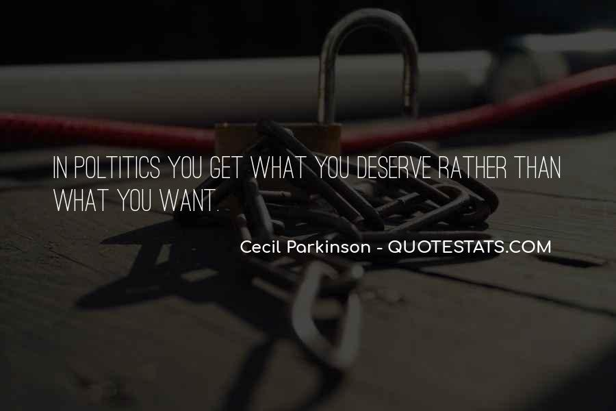 You Get What Deserve Quotes #1876482