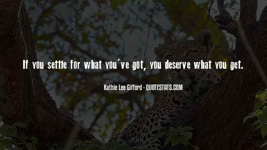 You Get What Deserve Quotes #278340