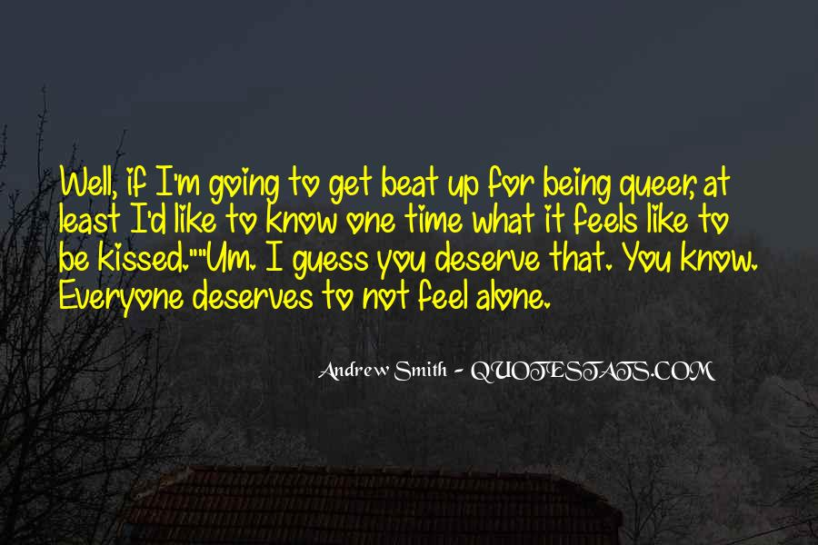 You Get What Deserve Quotes #560331