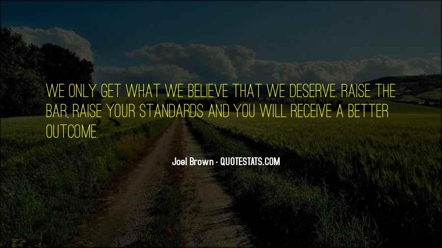 You Get What Deserve Quotes #630027