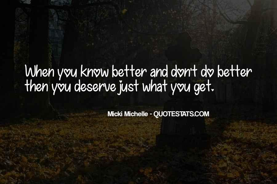 You Get What Deserve Quotes #726894