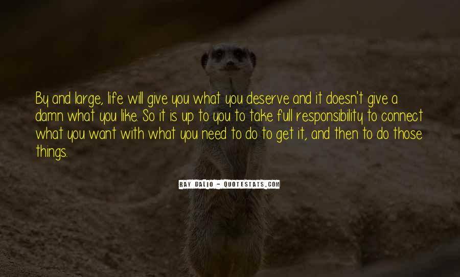 You Get What Deserve Quotes #736487
