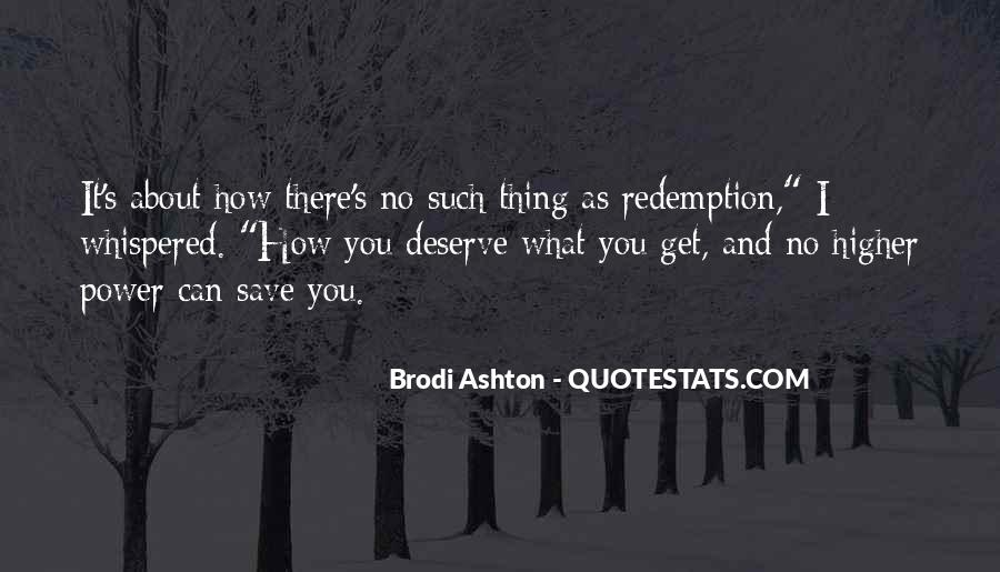 You Get What Deserve Quotes #843224