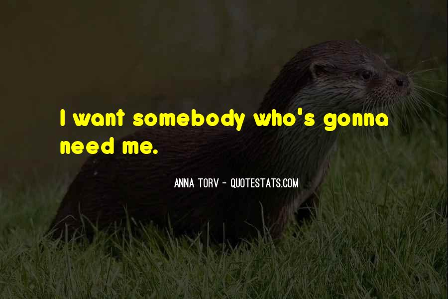 You Gonna Need Me Quotes #846540