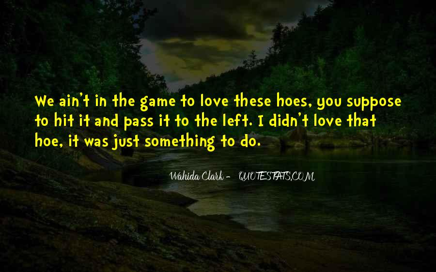 You Got Hoes Quotes #1209712
