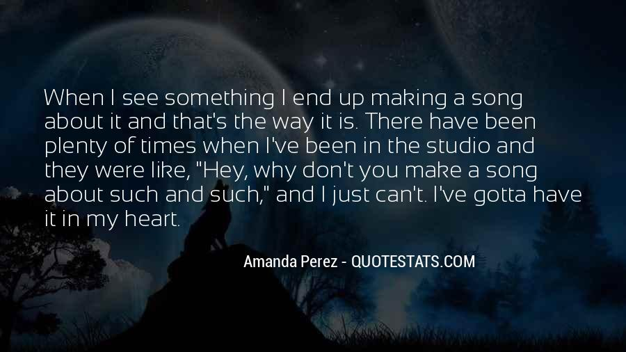 You Gotta Have Heart Quotes #1330478
