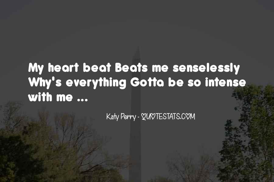 You Gotta Have Heart Quotes #712612