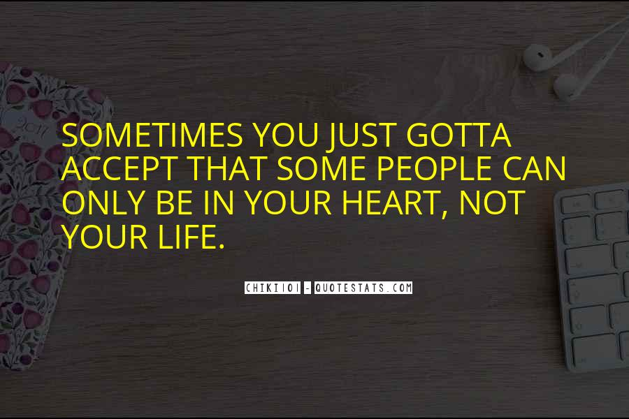 You Gotta Have Heart Quotes #759007