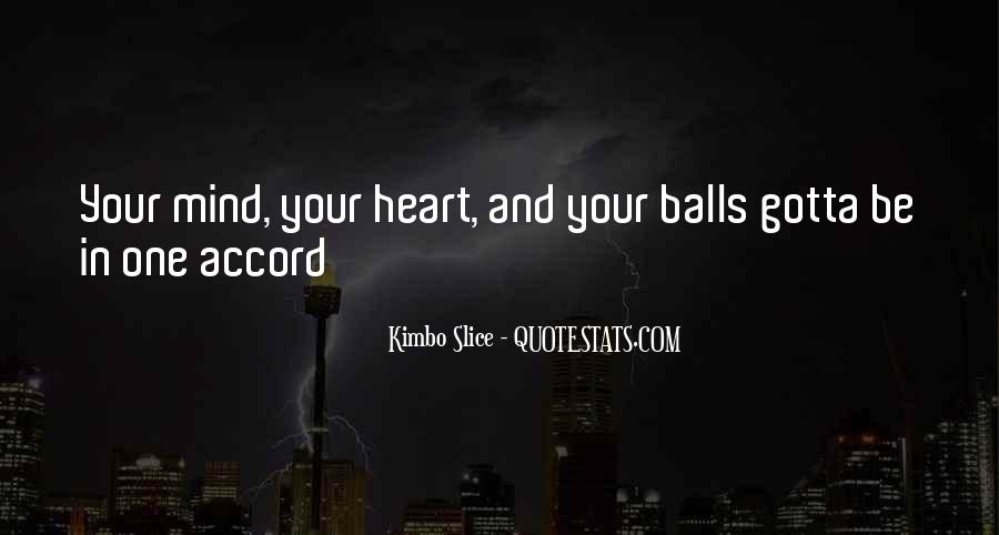You Gotta Have Heart Quotes #776388