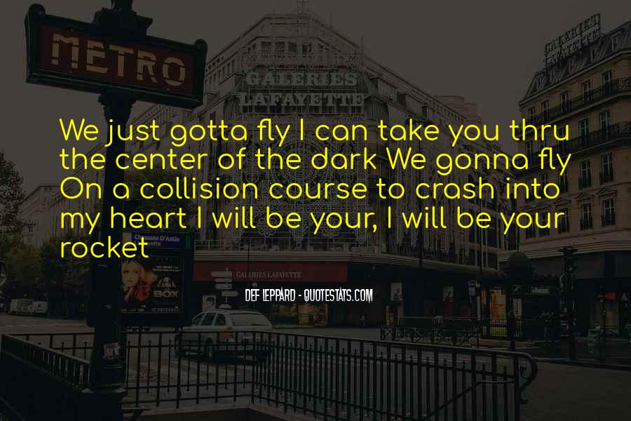 You Gotta Have Heart Quotes #871737