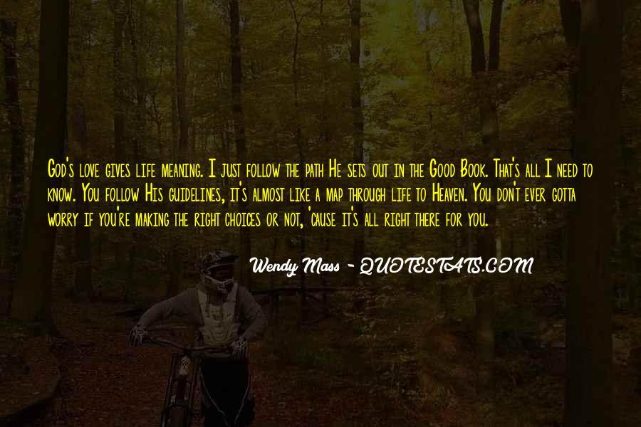 You Gotta Love Life Quotes #1329048