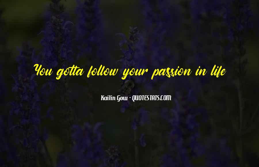 You Gotta Love Life Quotes #1732252