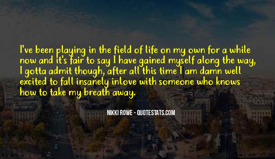 You Gotta Love Life Quotes #182298