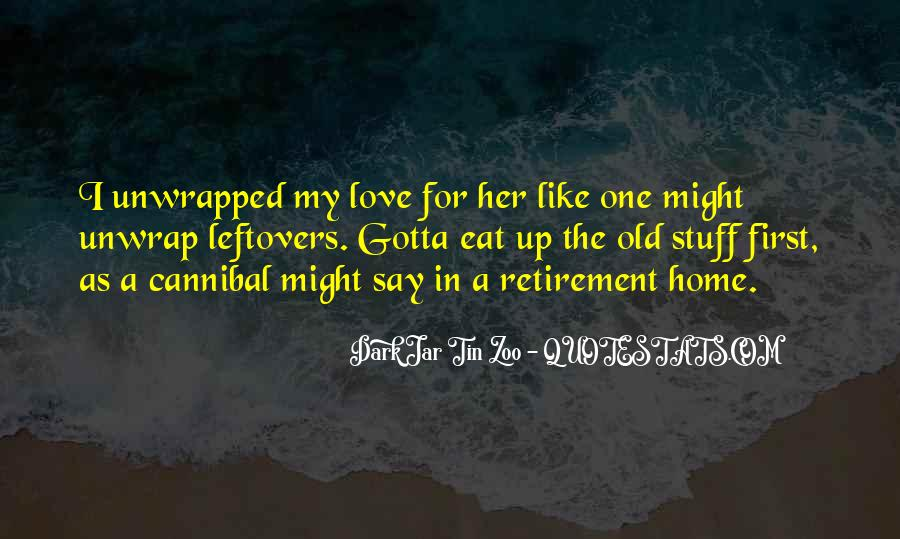 You Gotta Love Life Quotes #333362