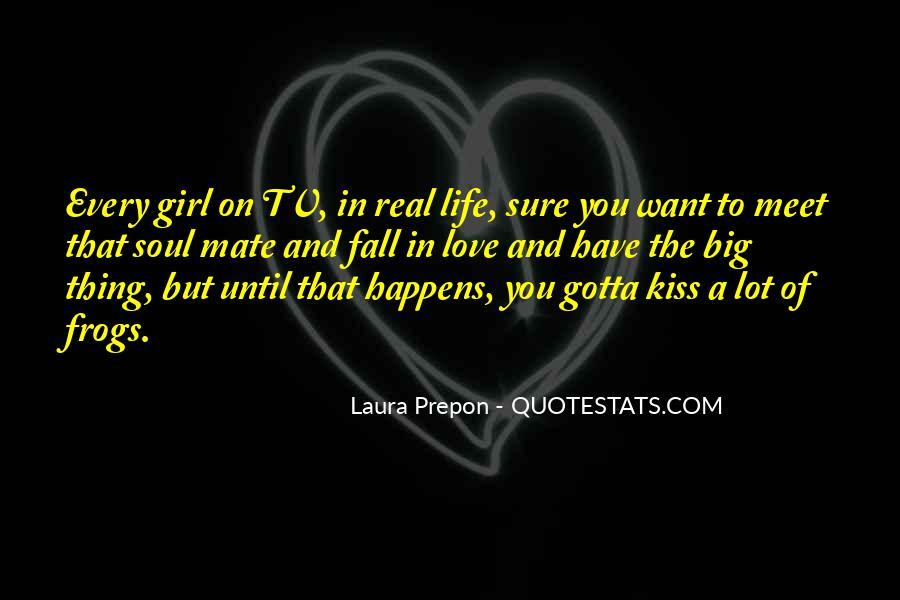You Gotta Love Life Quotes #336170
