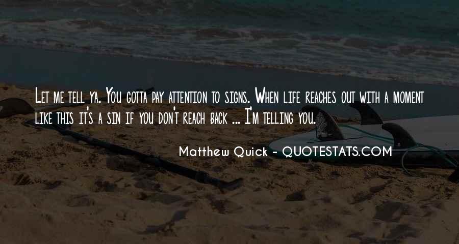 You Gotta Love Life Quotes #414171