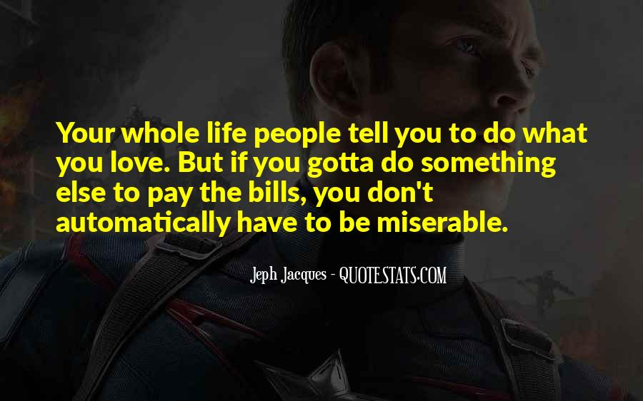 You Gotta Love Life Quotes #52714