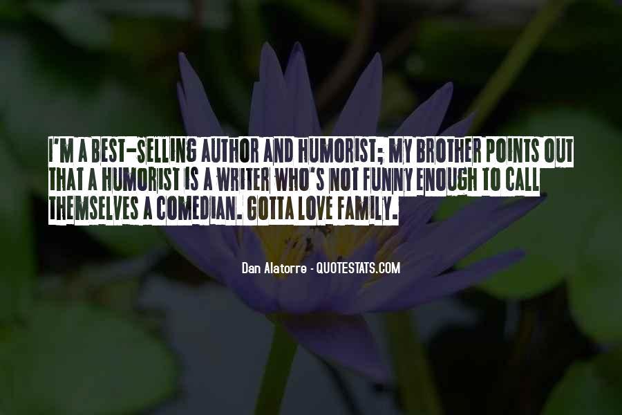 You Gotta Love Life Quotes #593427