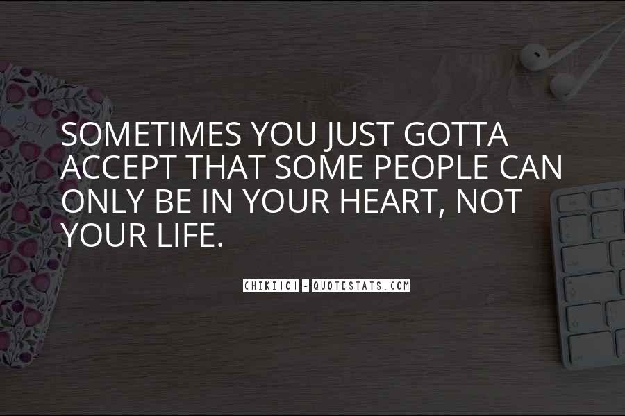 You Gotta Love Life Quotes #759007