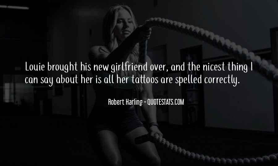 You Have A New Girlfriend Quotes #1212327