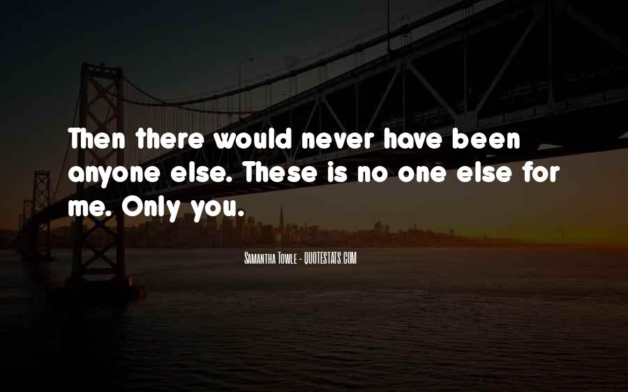You Have Been There For Me Quotes #1076085
