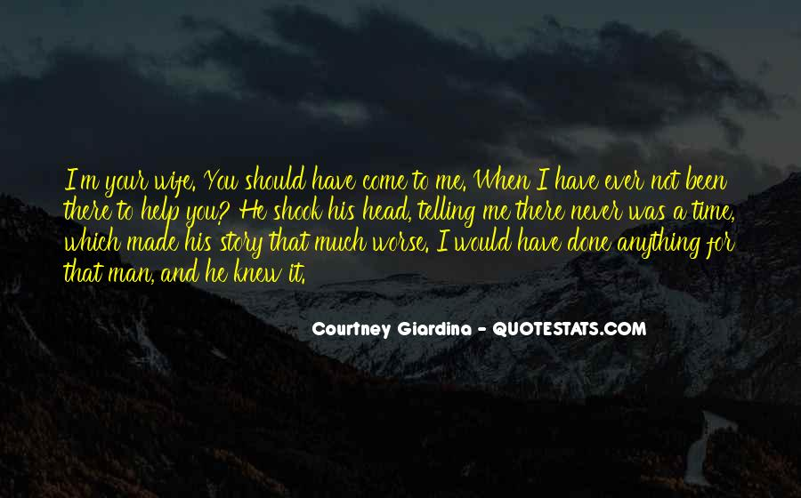 You Have Been There For Me Quotes #1170394