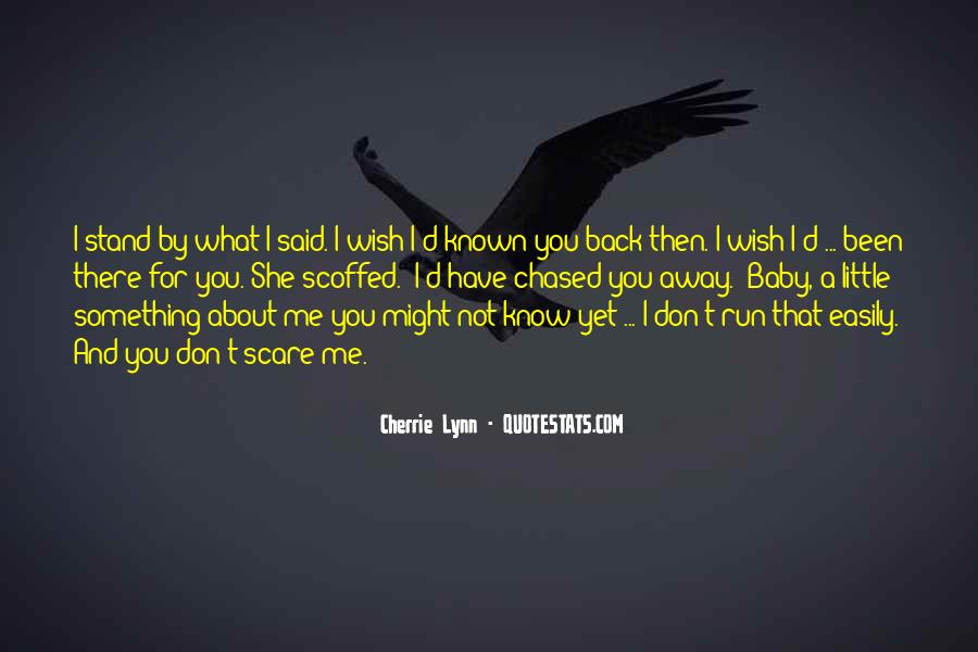 You Have Been There For Me Quotes #1420722