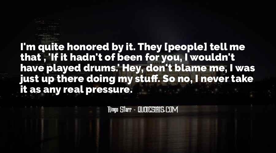 You Have Been There For Me Quotes #1752591