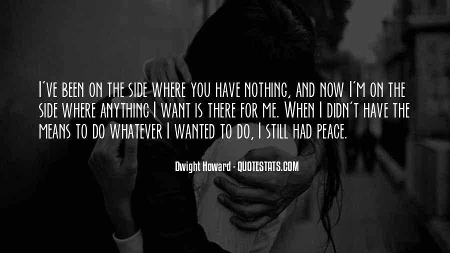 You Have Been There For Me Quotes #384205