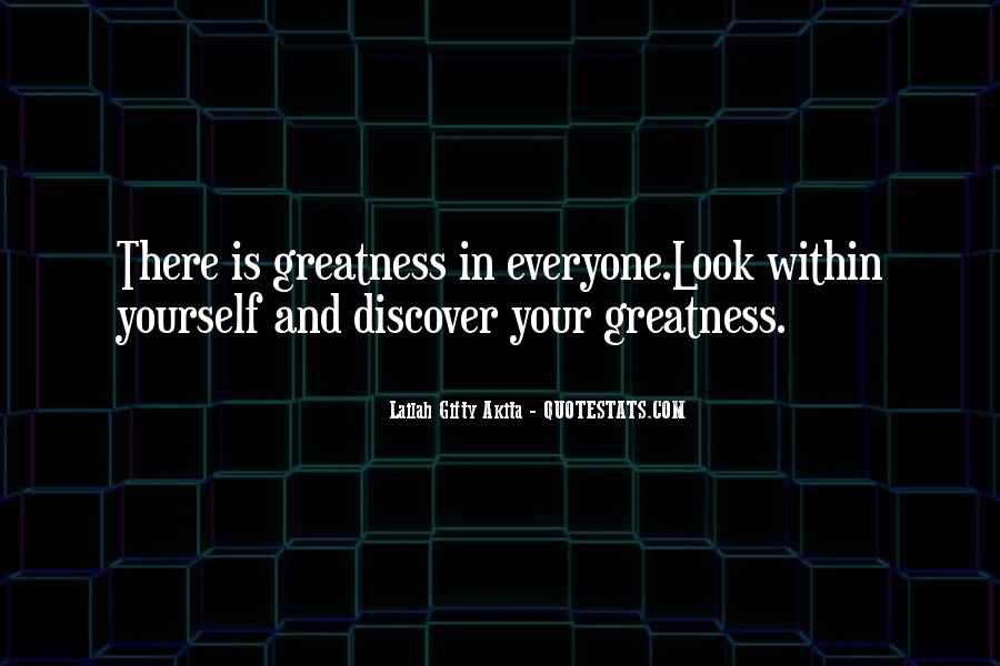 You Have Greatness Within You Quotes #15998