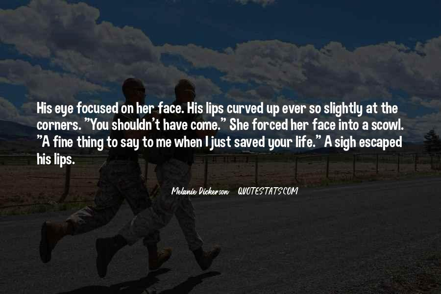 You Have Saved Me Quotes #10249