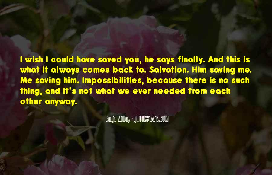 You Have Saved Me Quotes #1207632
