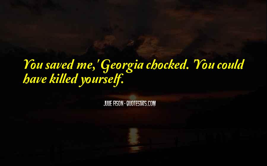 You Have Saved Me Quotes #139090