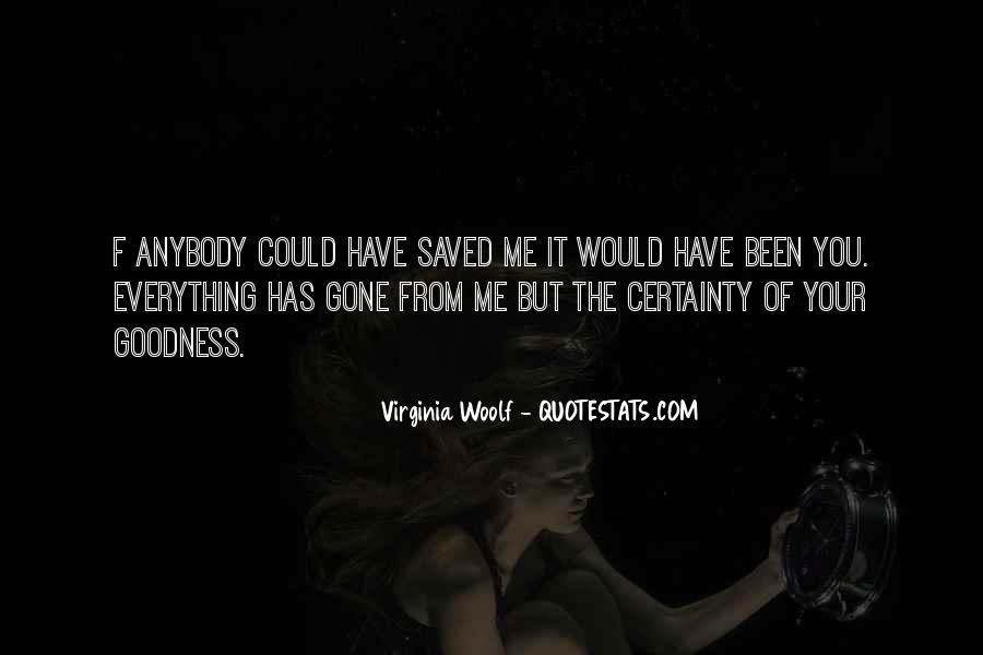 You Have Saved Me Quotes #353515