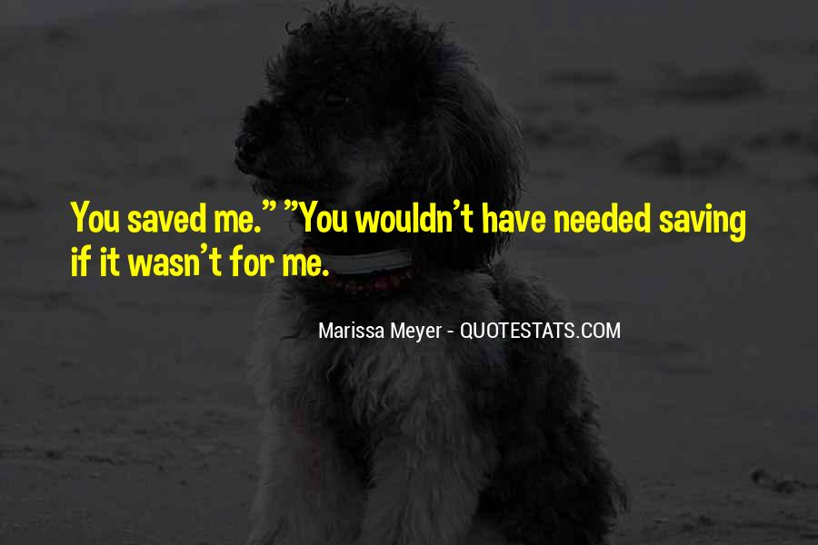You Have Saved Me Quotes #82658