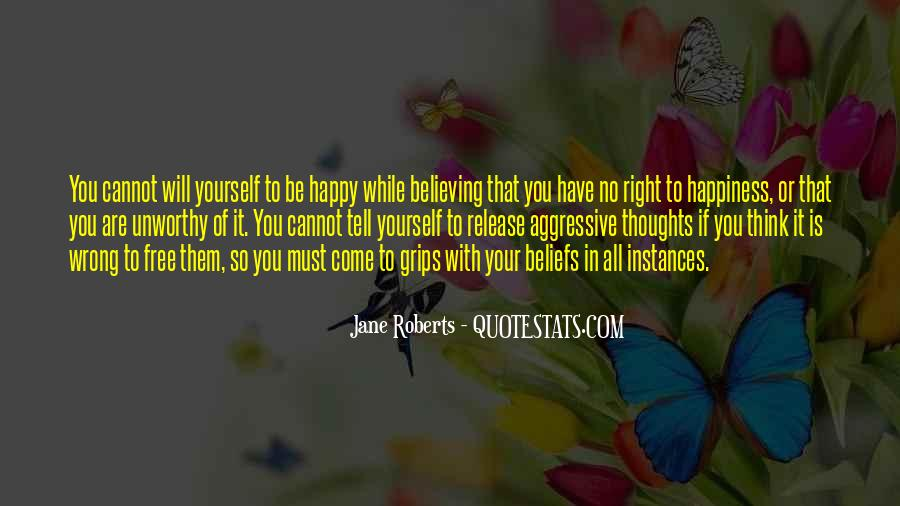 You Have To Be Happy With Yourself Quotes #1841062