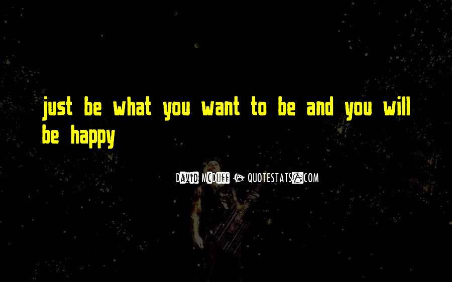 You Have To Be Happy With Yourself Quotes #2028