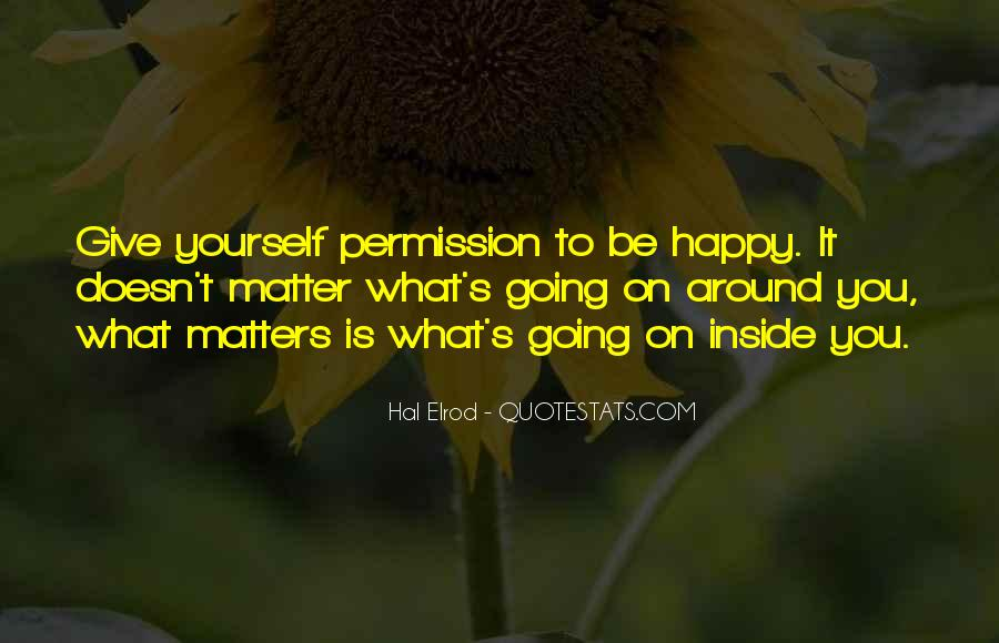 You Have To Be Happy With Yourself Quotes #86