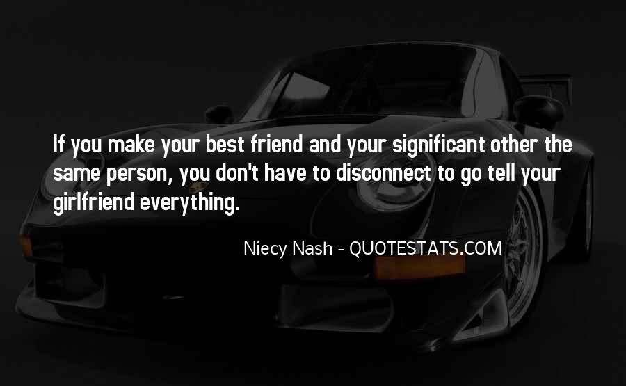 You Have To Be Your Own Best Friend Quotes #3955