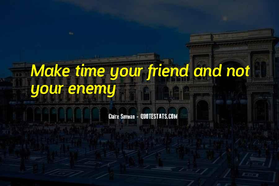 You Have To Be Your Own Best Friend Quotes #974